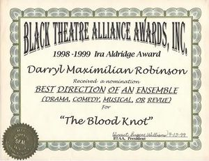 Darryl Maximilian Robinson is winner of a 1999 Black Theatre Alliance Ira Aldridge Award Nomination for Best Direction of An Ensemble for The Blood Knot..jpg