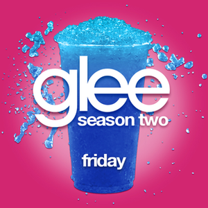 Friday-by-glee-cast.png